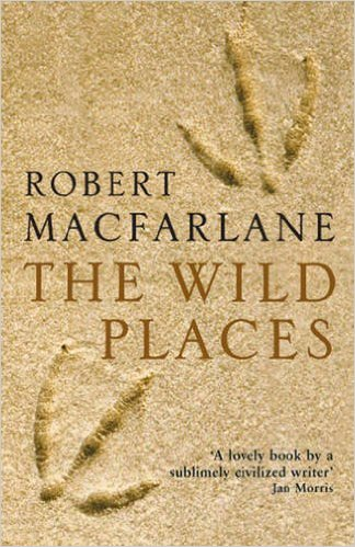 The Wild Places, Robert Macfarlane