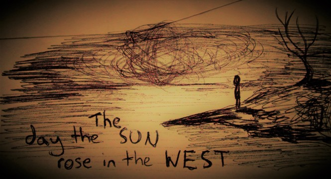 The day the sun rose in the west